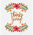 happy thanksgiving day greeting card flowers vector image vector image