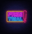free trial neon text free trial neon sign vector image vector image