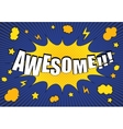 Awesome comic bubble text vector image