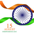 15th august india independence day celebration vector image