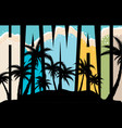 palm background and words hawaii vector image vector image