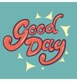 Good day lettering vector image vector image