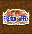 logo for french sweets vector image vector image
