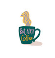 but first coffee shirt quote lettering vector image