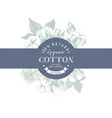cotton emblem over hand drawn cotton branches vector image vector image