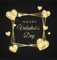happy valentines day greeting card golden frame vector image vector image