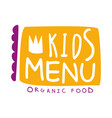 orgnic food for kids cafe special menu for vector image vector image