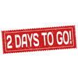 2 days to go grunge rubber stamp vector image vector image
