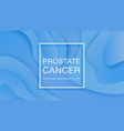 awareness prostate cancer november world prostate vector image vector image