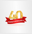 the fortieth anniversary golden logo with red vector image vector image