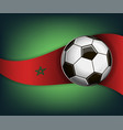 with soccer ball and flag of marocco vector image