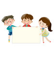 three kids holding blank banner vector image vector image