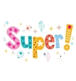 word Super decorative lettering type design vector image vector image
