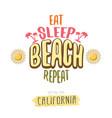 eat sleep beach repeat cartoon concept vector image vector image