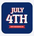 july 4th happy independence day vector image vector image