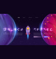 galaxy travel banner with spaceship and planets vector image