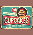 delicious cupcakes retro sign for candy shop vector image vector image
