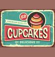 delicious cupcakes retro sign for candy shop vector image