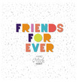 fiends for ever message with hand made font vector image
