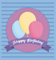 happy birthday balloons design vector image vector image