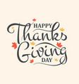 happy thanksgiving day hand lettering text vector image vector image