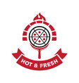 hot and fresh pizza from brick stove logo vector image vector image