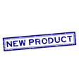 grunge blue new product square rubber seal stamp vector image vector image
