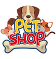 pet shop sticker with cute pet vector image vector image