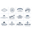set happy fathers day typography vintage icons vector image