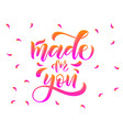 calligraphy text made for you for clothes l vector image
