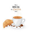 coffee cup and croissant coffee break with sweet vector image