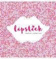 Lipstick lettering banner Dot background vector image vector image