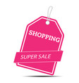 shopping super sale pink tag image vector image vector image