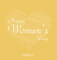 8 march greeting card with white heart vector image