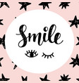 smile inspirational typographic poster vector image