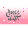 calligraphy text save the date for card inv vector image