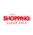 shopping super sale red text white background vect vector image vector image