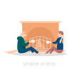 weekend at home poster concept vector image vector image