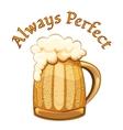 Always Perfect beer poster vector image vector image