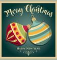 vintage christmas card with christmas balls vector image vector image
