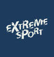 extreme sport lettering with black grunge letters vector image