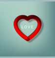 happy valentine day poster realistic 3d heart vector image vector image