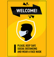 welcome please keep a safe social distance vector image vector image