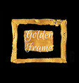 gold color paint frame hand drawn banner vector image