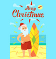 merry christmas santa claus and surfing board vector image vector image