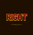 right editable stylish text effect realistic 3d