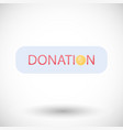 donation sign flat icon vector image vector image