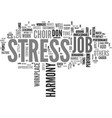 is your job stressful add a little harmony text vector image vector image