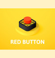 red button isometric icon isolated on color vector image vector image