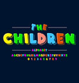 children is font in the cartoon style of kids set vector image